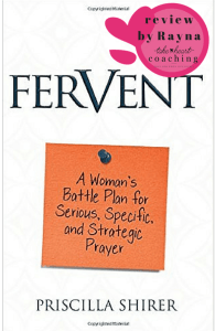 Fervent: A Women's Battle Plan for Serious, Specific and Strategic Prayer