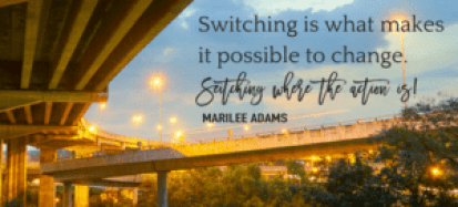 switching quote by Marilee Adams