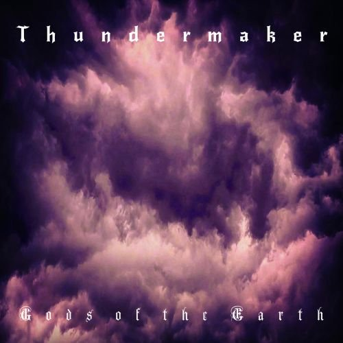 Thundermaker - Gods of the Earth (2018)