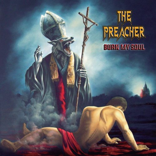 The Preacher - Burn My Soul (2018)