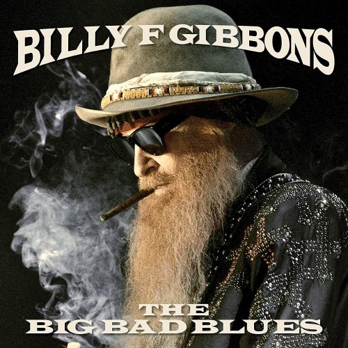 Billy F Gibbons - The Big Bad Blues (2018)