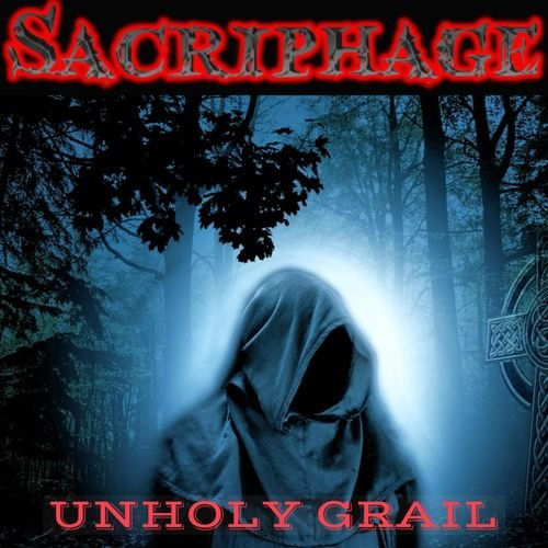 Sacriphage - Unholy Grail (2018)