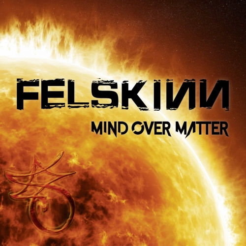 Felskinn - Mind over Matter (2018)