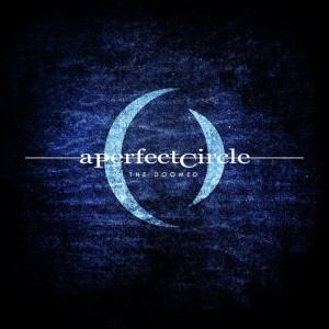 A Perfect Circle - The Doomed [Single] (2017)