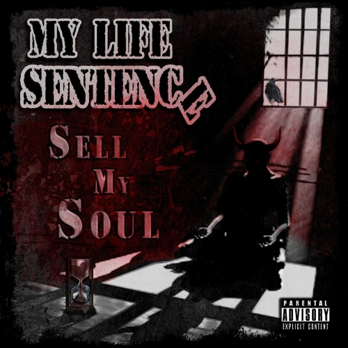 My Life Sentence - Sell My Soul (2018)