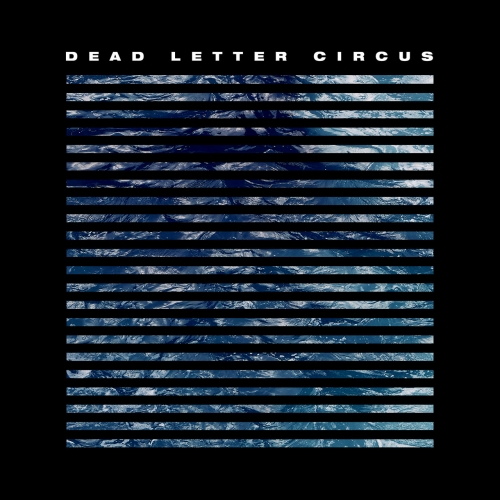 Dead Letter Circus - Dead Letter Circus (2018)