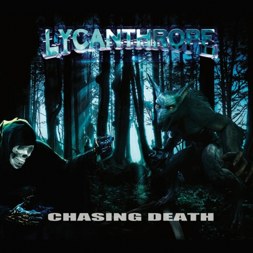 Lycanthrope - Chasing Death (2018)