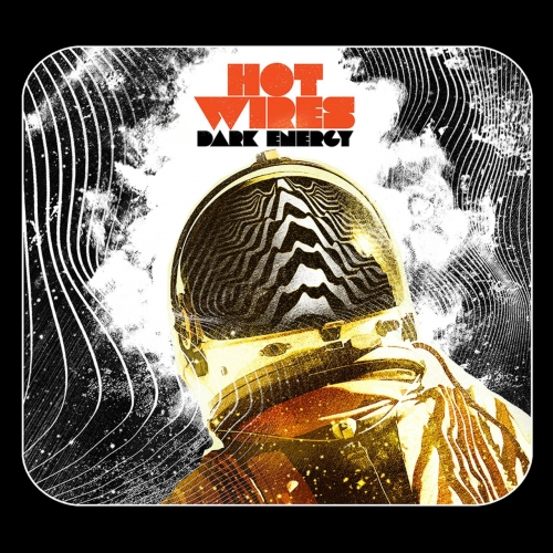 Hot Wires - Dark Energy (2018)