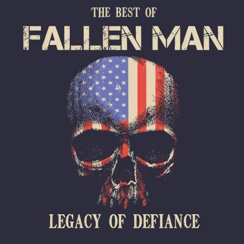 Fallen Man - Legacy of Defiance (The Best of Fallen Man) (2018)