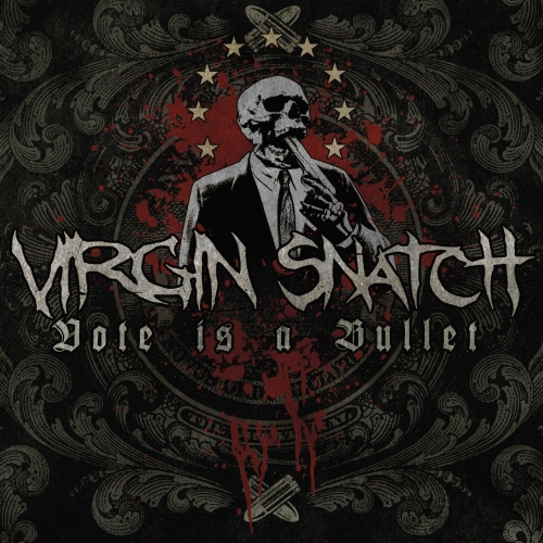 Virgin Snatch - Vote Is a Bullet (2018)
