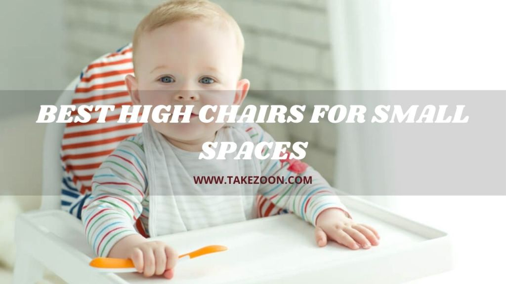 best high chairs for small spaces