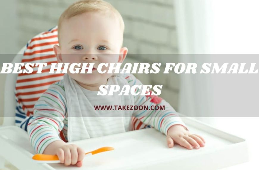 Best High Chairs For Small Spaces || 5 Best High Chairs For Small Spaces In 2021
