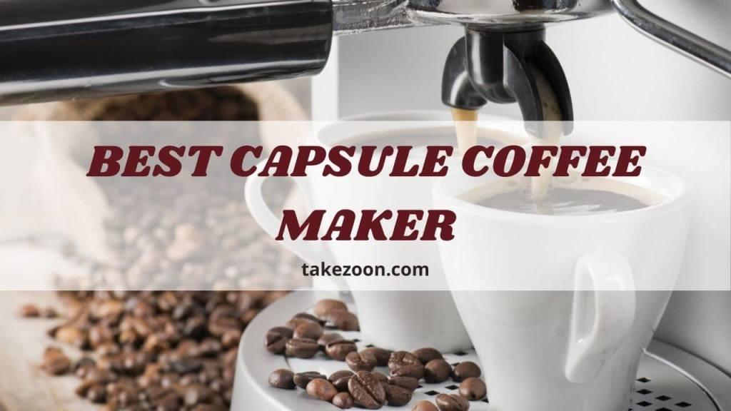best capsule coffee maker