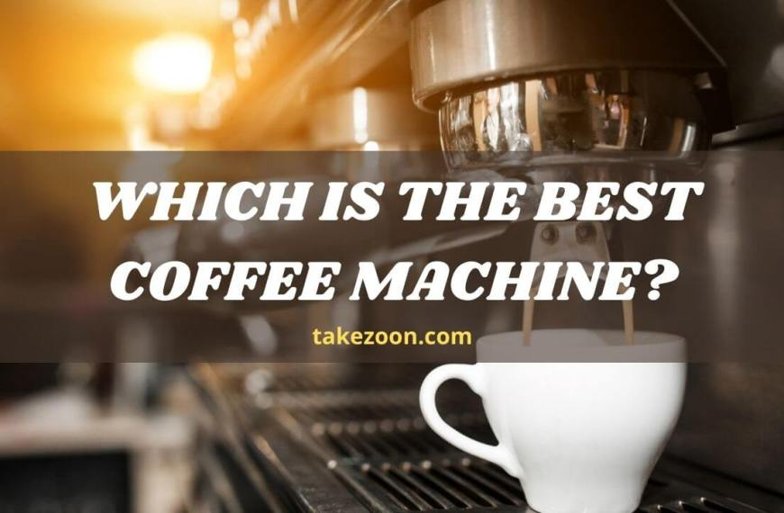 The Best Coffee Machine || Which Is The Best Coffee Machine?