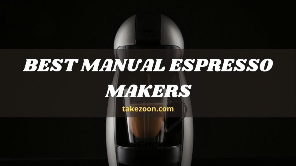 best manual espresso makers