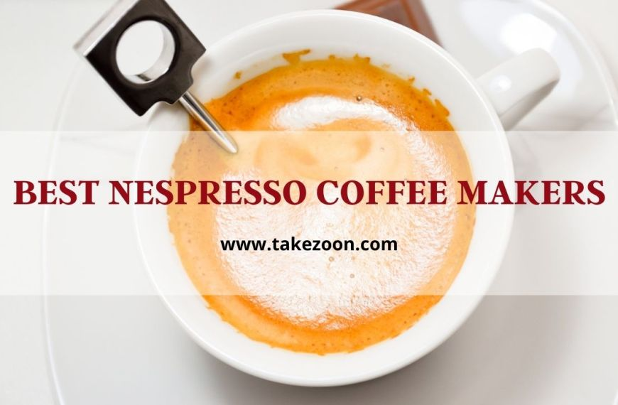 Best Nespresso Coffee Makers || 5 Best Nespresso Coffee Makers Of The Year