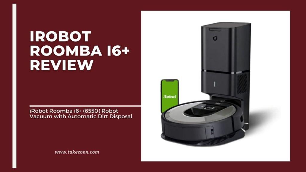 irobot Roomba i6+ Review