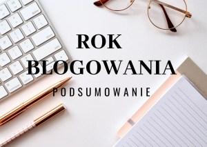 Pierwszy pełny rok blogowania- podsumowanie