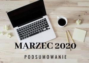 Marzec 2020 – podsumowanie