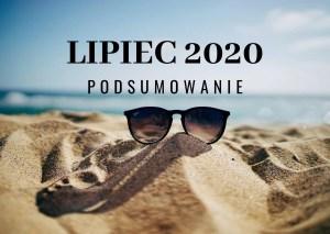 Lipiec 2020 – podsumowanie