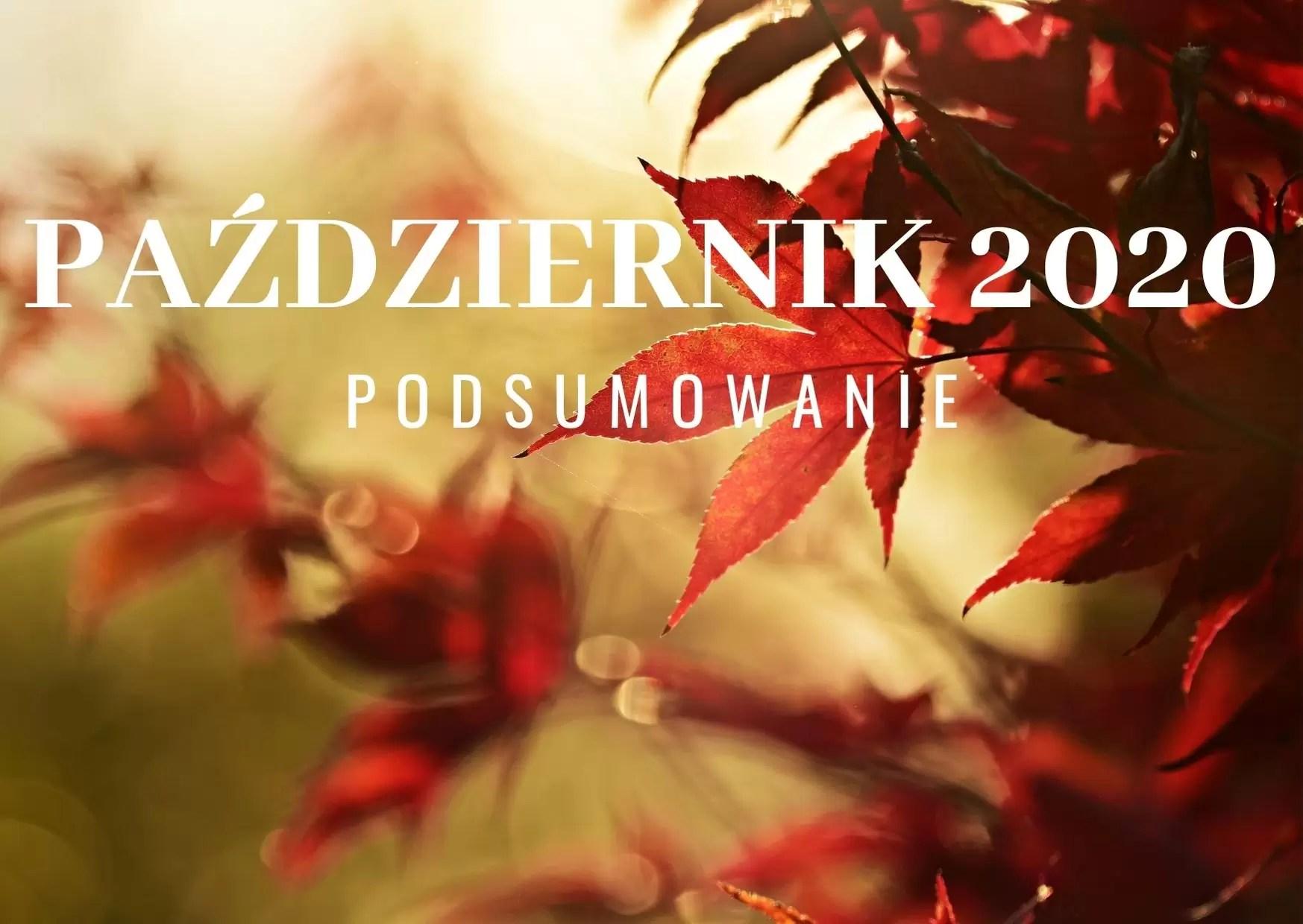 Październik 2020 podsumowanie