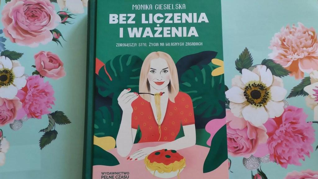 Bez ważenia i liczenia Monika Ciesielska