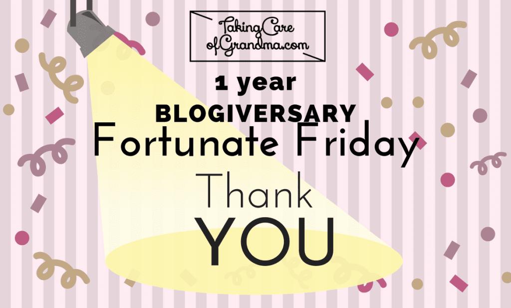 Graphic: TakingCareofGrandma.com 1 year Blogiversary Thankful Thursday - spotlight on YOU