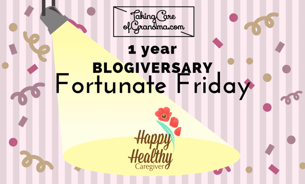 Graphic: TakingCareofGrandma.com 1 year Blogiversary Thankful Thursday - spotlight on HappyHealthyCaregiver.com