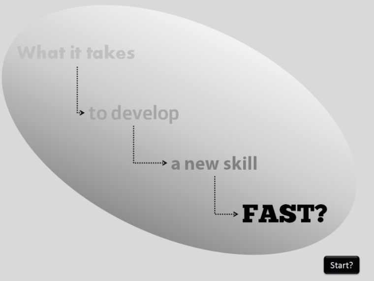 How to develop a new skill, fast