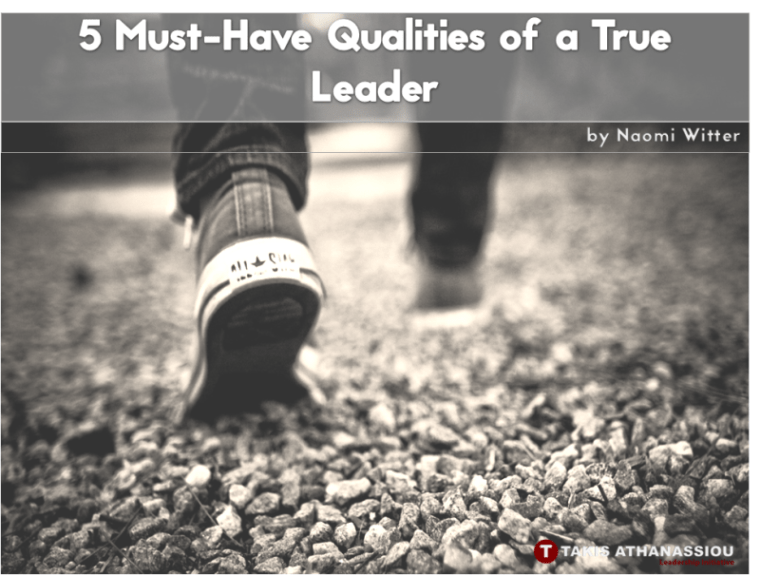 5 Must-Have Qualities of a True Leader