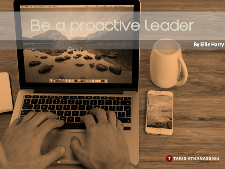 Be a proactive leader