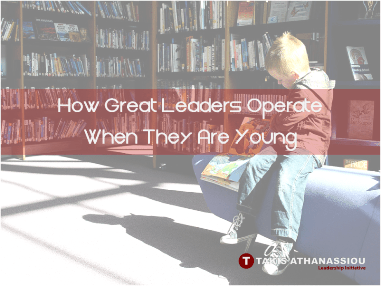How great leaders operate when they are young