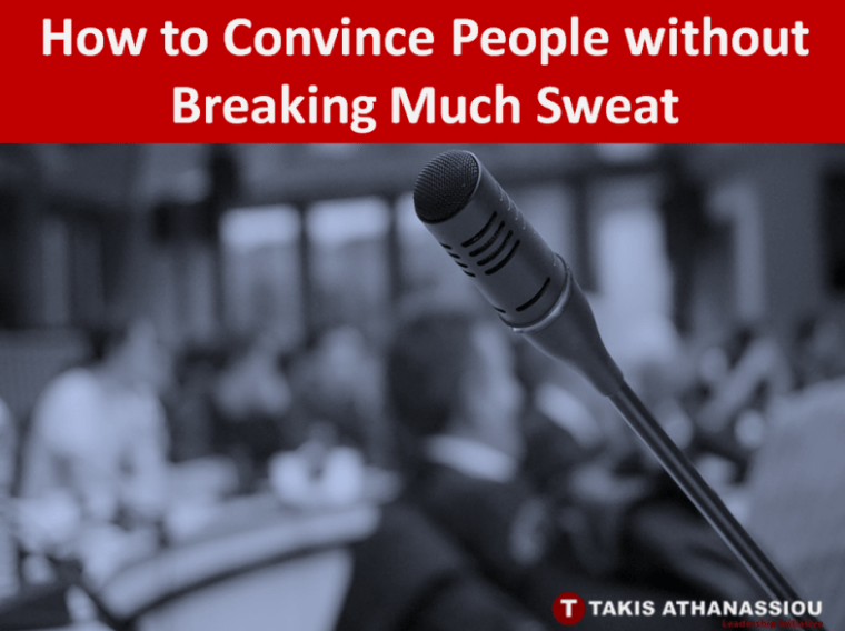 How to Convince People without Breaking Much Sweat
