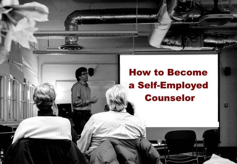How to Become a Self-Employed Counselor