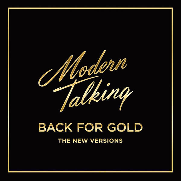Modern Talking - Back For Gold - The New Versions - vinyl record