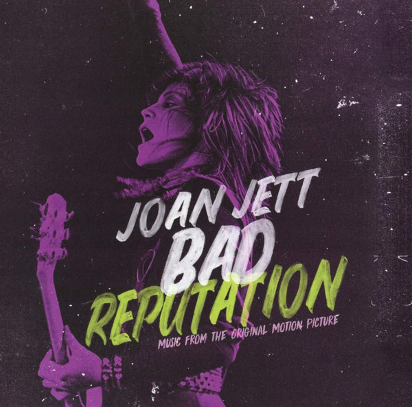Joan Jett - Bad Reputation (Music From The Original Motion Picture)