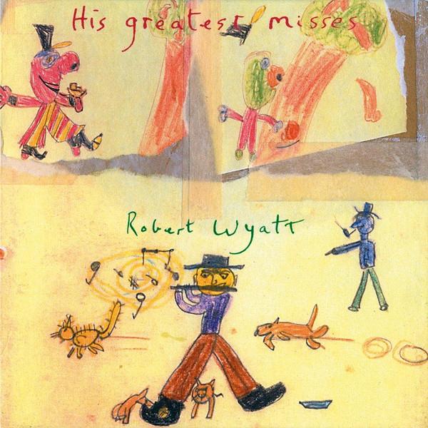 Robert Wyatt - His Greatest Misses - vinyl record