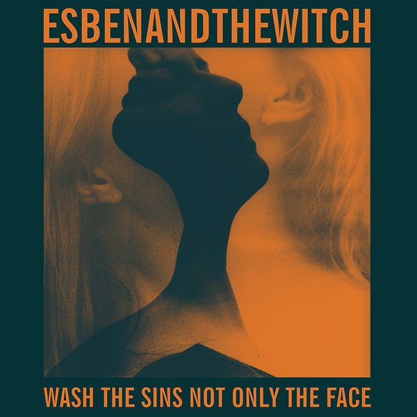 Esben And The Witch - Wash The Sins Not Only The Face - vinyl record