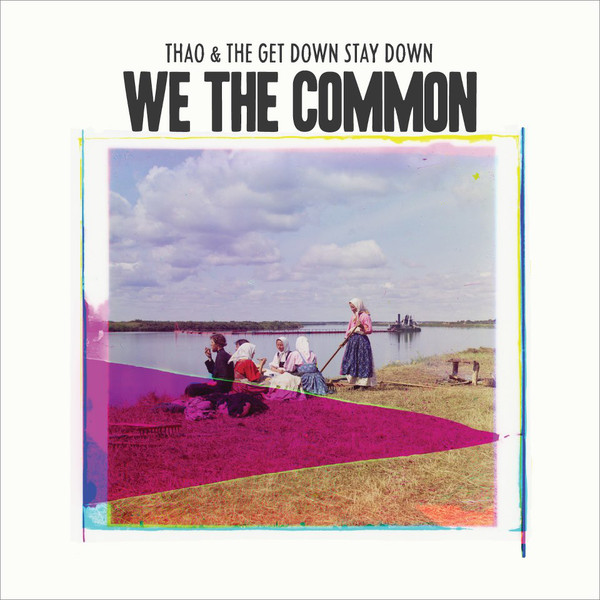 Thao With The Get Down Stay Down - We The Common - vinyl record