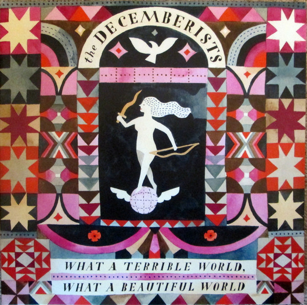The Decemberists - What A Terrible World, What A Beautiful World - vinyl record