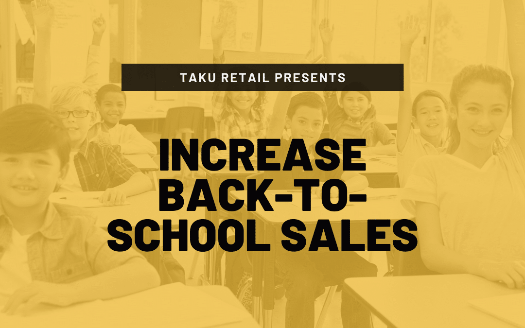 Tips for Retail Stores: Increase Back-to-School Sales