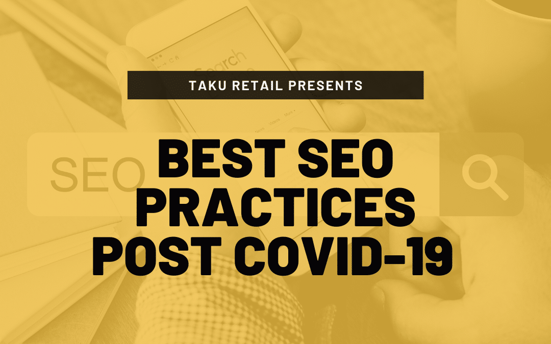 Best local SEO practices for retailers post COVID-19