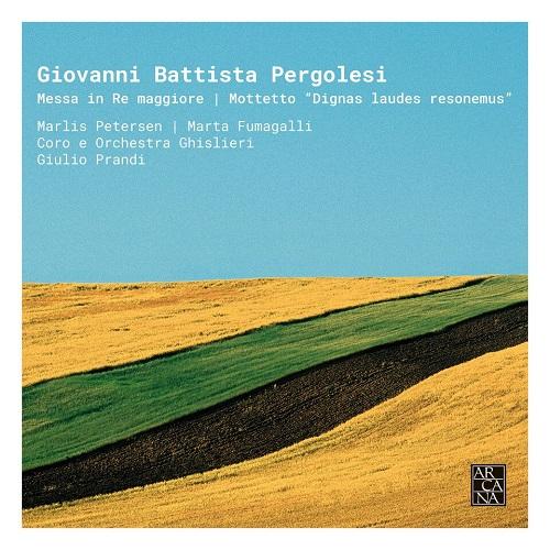 Arcana_A444_PERGOLESI_Coro e Orchestra Ghislieri_Giulio Prandi