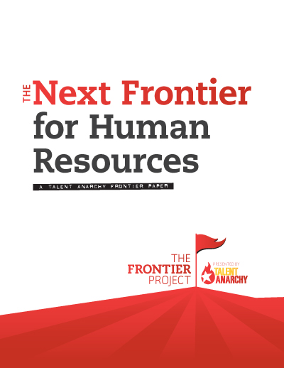Frontier Paper: The Next Frontier for Human Resources - Talent Anarchy