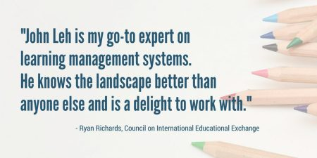 "LMS Almanac author John Le is ""my go-to expert on learning management systems"" says Ryan Richards, Council on International Educational Exchange"