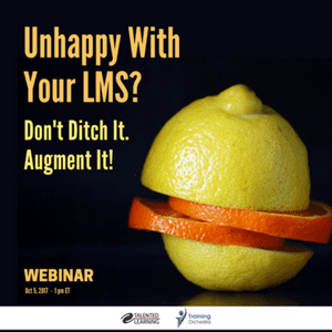 Webinar - Unhappy with your LMS? Don't ditch it. Augment it! Find out how with learning technology analyst John Leh