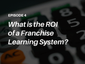 Podcast - The How to Achieve Franchise Learning ROI - Listen to the Talented Learning Show with learning tech analyst John Leh and eLogic Learning CEO Mark Anderson