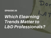 Which elearning trends matter most to global L&D professionals in 2019? Listen to the Talented Learning Show podcast with LPI Chairman Donald H. Taylor and independent tech analyst John Leh