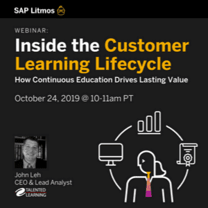 WEBINAR Oct 24: How does continuous customer education drive more profitable customer relationships? RSVP now for the webinar with analyst John Leh and SAP Litmos CLO Mike Martin