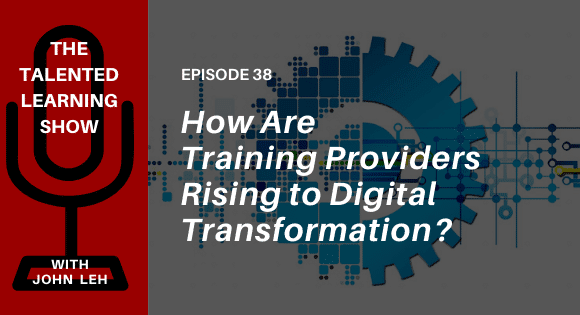 Training Transformation: What trends are driving the shift to digital learning? Listen to this Talented Learning Show podcast with Learning Tech Analyst John Leh and Benchprep CEO Ashish Rangnekar